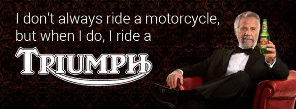 when-i-ride-i-ride-a-triumph
